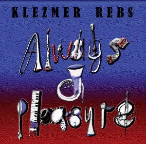 Klezmer Rebs Always a Pleasure front cover